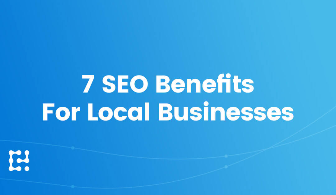 Local Business SEO: 7 Benefits