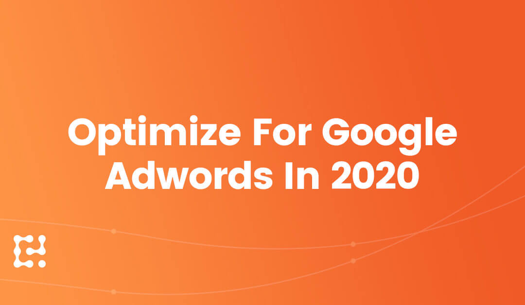 10 Smart Ways to Optimize for Google Adwords This Year