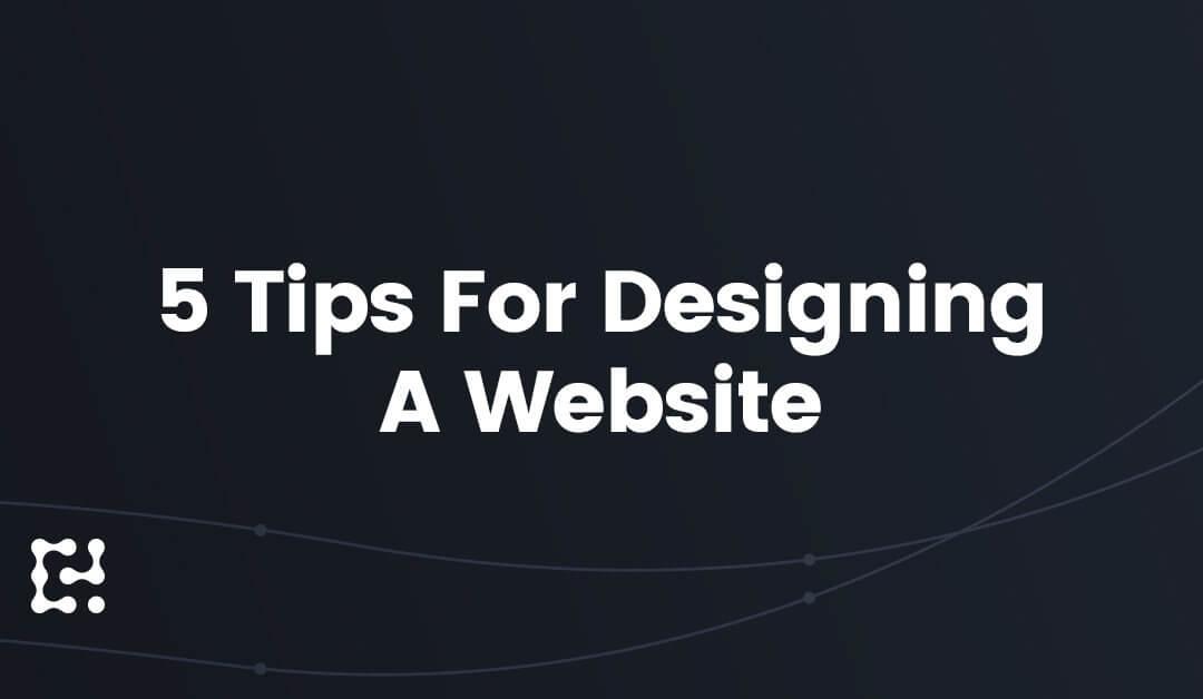5 Tips for Designing a Website