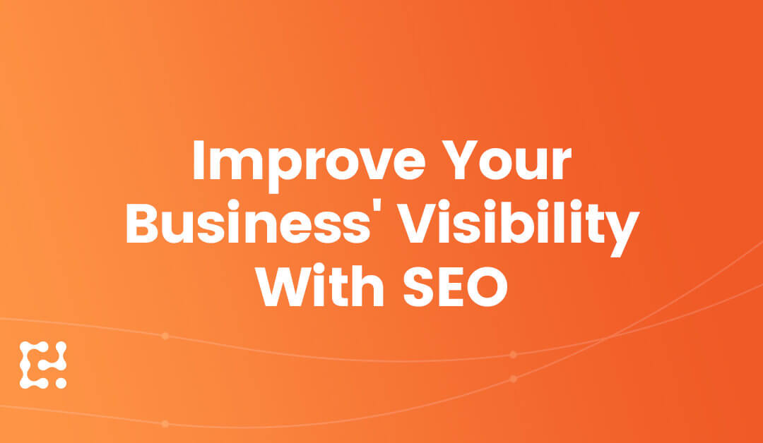Improving Your Business' Visibility With the Help of SEO Companies