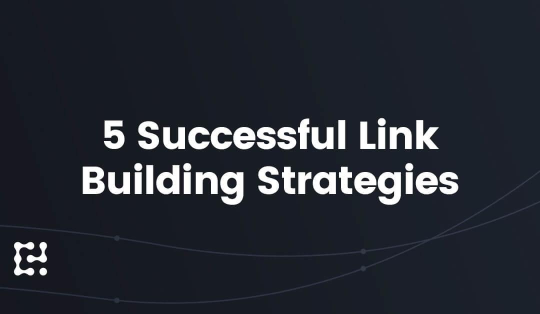 5 Successful Link Building Strategies