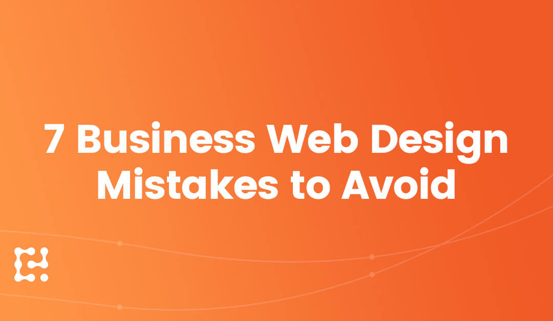 7 Business Web Design Mistakes to Avoid