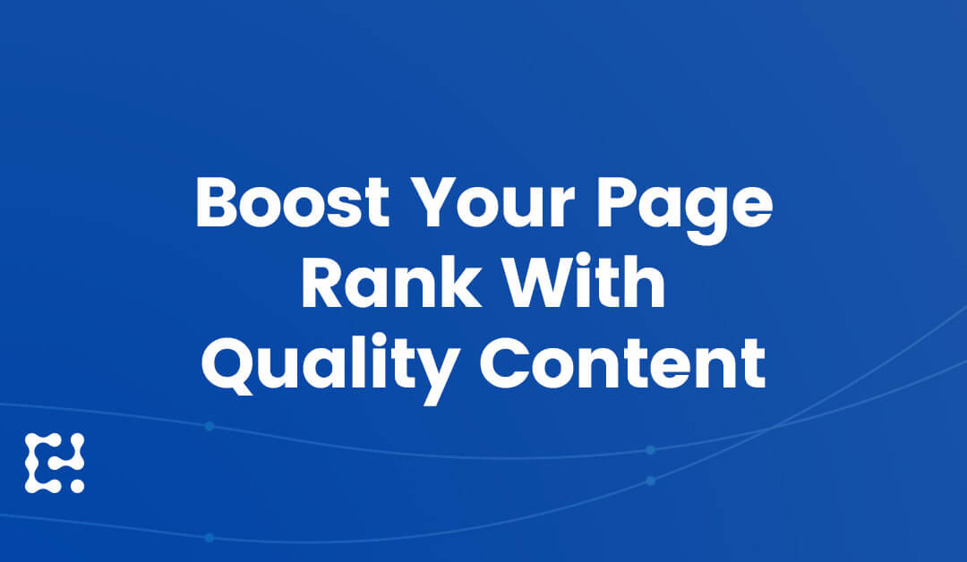 How to Boost Page Rank With Quality Content