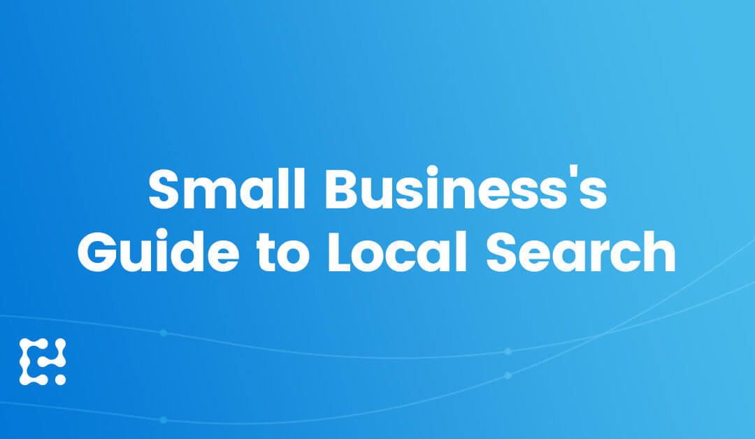 A Small Business's Guide to Local Search